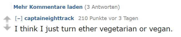 «Ich glaube, ich wurde grade Vegetarier oder Veganer.»